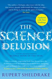 The Science Delusion by Rupert Sheldrake