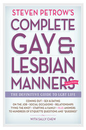 Steven Petrow's Complete Gay & Lesbian Manners by Sally Chew
