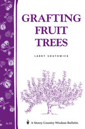 Grafting Fruit Trees by Larry Southwick