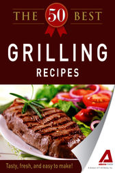 The 50 Best Grilling Recipes by Editors of Adams Media