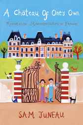A Chateau of One's Own by Sam Juneau