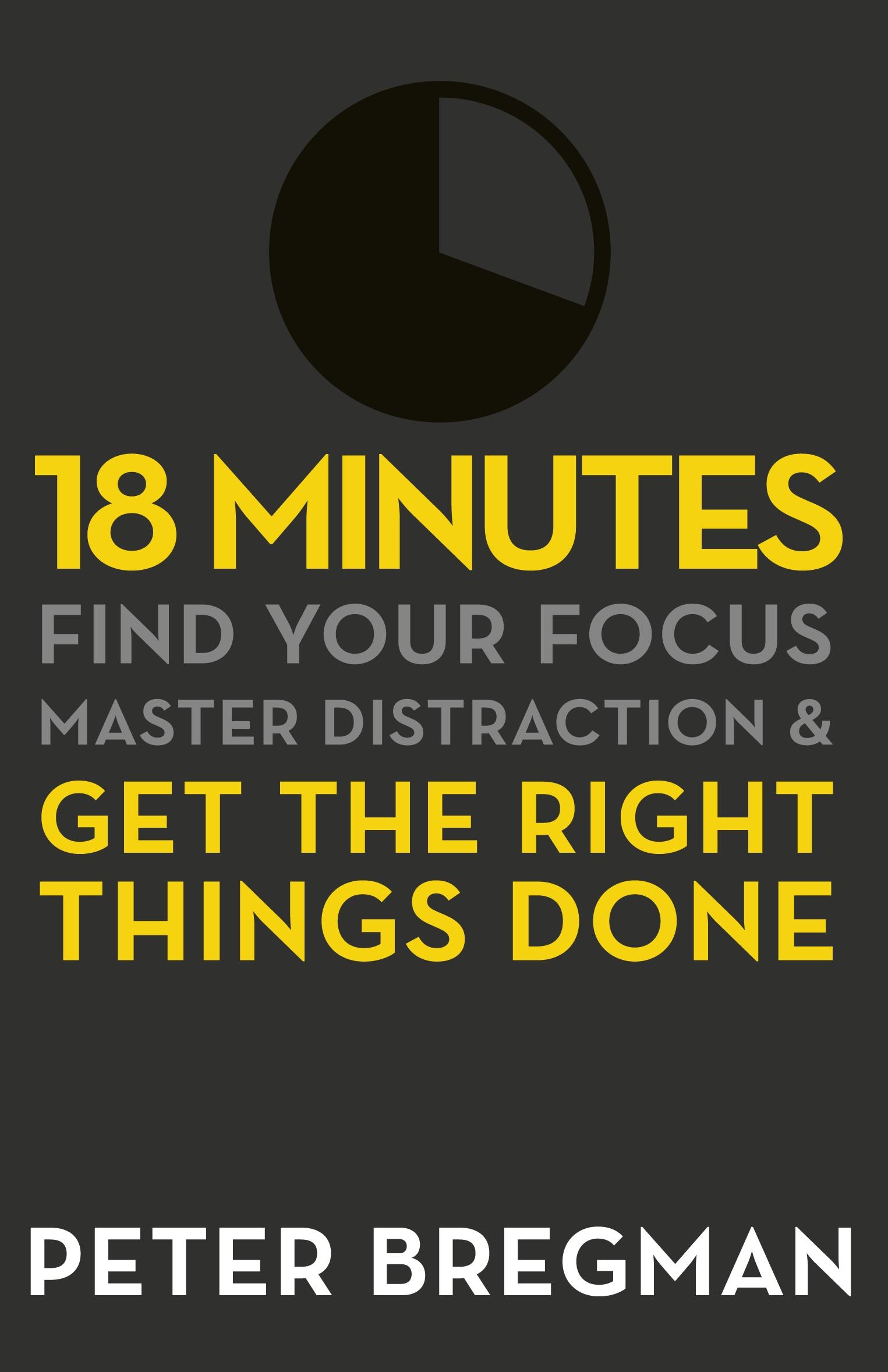 Download Ebook 18 Minutes by Peter Bregman Pdf