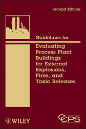 Guidelines for Evaluating Process Plant Buildings for External Explosions, Fires, and Toxic Releases by CCPS (Center for Chemical Process Safety)