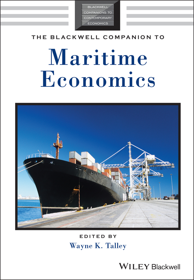 Download Ebook The Blackwell Companion to Maritime Economics by Wayne K. Talley Pdf