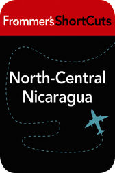 North-Central Nicaragua by Frommer's ShortCuts
