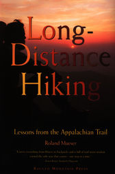 Long-Distance Hiking: Lessons from the Appalachian Trail by Roland Mueser