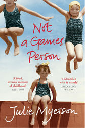 Not A Games Person by Julie Myerson