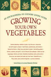 Growing Your Own Vegetables by Carla Emery