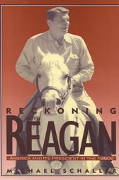 Reckoning with Reagan by Michael Schaller