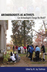 Archaeologists as Activists by M. Jay Stottman