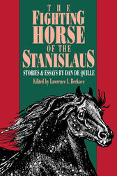 The Fighting Horse of the Stanislaus by LAWRENCE I. BERKOVE