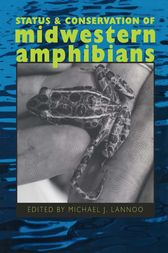 Status and Conservation of Midwestern Amphibians by Michael J. Lannoo