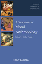 A Companion to Moral Anthropology by Didier Fassin