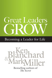 Great Leaders Grow by Ken Blanchard
