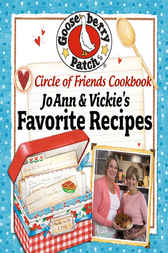 Circle of Friends Cookbook 25 of JoAnn & Vickie's Favorite Recipes by Gooseberry Patch