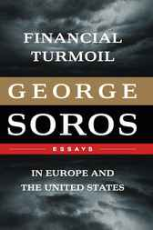 Financial Turmoil in Europe and the United States by George Soros