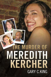 The Murder of Meredith Kercher by Gary C King