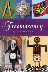 Freemasonry by Giles Morgan