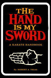The Hand is My Sword by Robert A. Trias