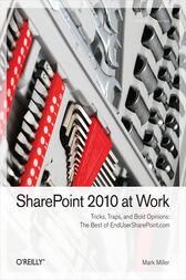 SharePoint 2010 at Work by Mark Miller