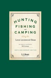 Hunting, Fishing, and Camping by Leon Leonwood Bean