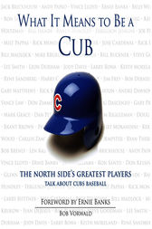 What It Means to Be a Cub by Bob Vorwald