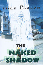 The Naked Shadow by Alan Clarke