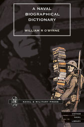 A Naval Biographical Dictionary - Volume 3 by William R. O'Byrne