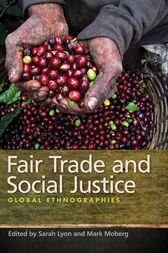 Fair Trade and Social Justice by Mark Moberg
