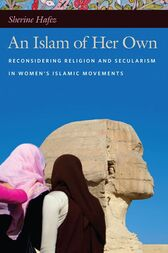 An Islam of Her Own by Sherine Hafez