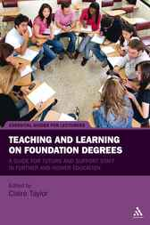 Teaching and Learning on Foundation Degrees by Claire Taylor