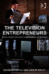 The Television Entrepreneurs by Lisa W Kelly