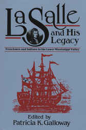 La Salle and His Legacy by Patricia K. Galloway