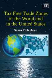 Tax Free Trade Zones of the World and in the United States by Susan Tiefenbrun
