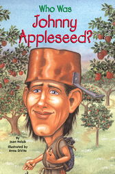 Who Was Johnny Appleseed? by Joan Holub