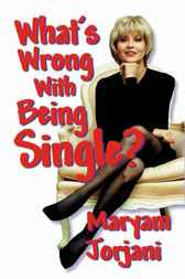 What's Wrong With Being Single? by Maryam Jorjani
