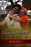 Chosen For This Gift: My Story of Hope, Survival and Raising a Child with Special Needs