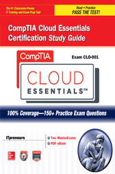 CompTIA Cloud Essentials Certification Study Guide (Exam CLO-001) by ITpreneurs Nederland B.V.