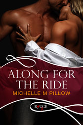 Along for the Ride: A Rouge Erotic Romance by Michelle M Pillow