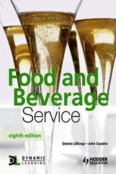 Food and Beverage Service, 8th Edition by John Cousins