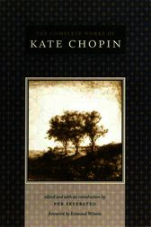 The Complete Works of Kate Chopin by Kate Chopin
