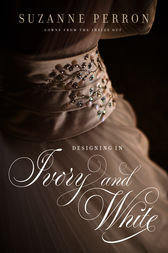 Designing in Ivory and White by Suzanne Perron