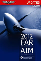 FAR/AIM 2012 Updated by Federal Aviation Administration (FAA)
