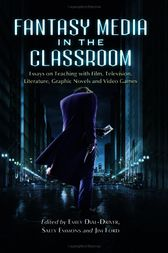 Fantasy Media in the Classroom by Sally Emmons