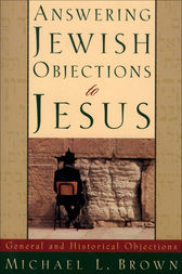 Answering Jewish Objections to Jesus : Volume 1 by Michael L. Brown