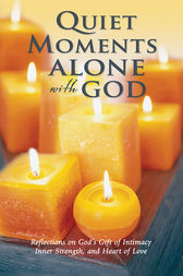Quiet Moments Alone with God by Baker Publishing Group