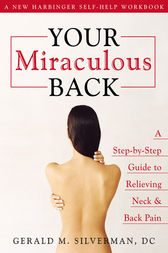 Your Miraculous Back by Gerald M. Silverman