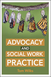 Advocacy And Social Work Practice by Tom Wilks