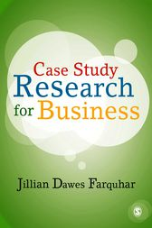 Case Study Research for Business by Jillian Dawes Farquhar