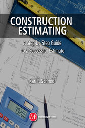 Construction Estimating: A Step-by-Step Guide to a Successful Estimate